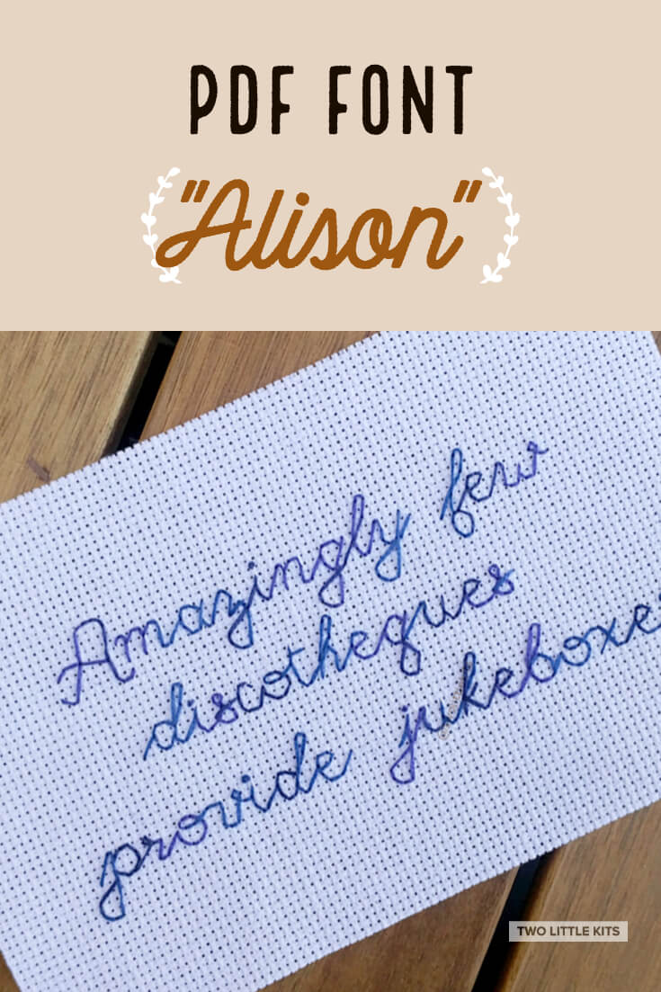 'Alison' is a modern calligraphy-inspired font for use in cross stitch & embroidery. It can be yours for just $4.95!